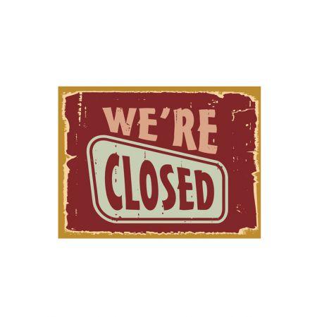 Διακοσμητικός Πίνακας We' re Closed 30x40cm